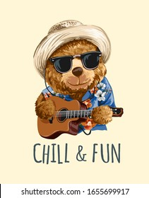 chill and fun slogan with bear toy in sungalsses playing guitar illustration