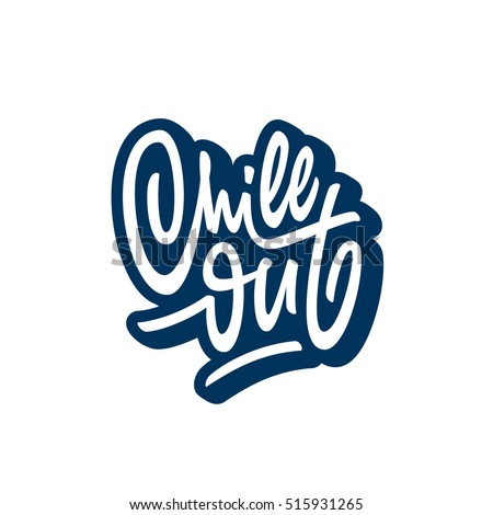 chill out t shirt lettering vintage brush script typographic design hand drawn