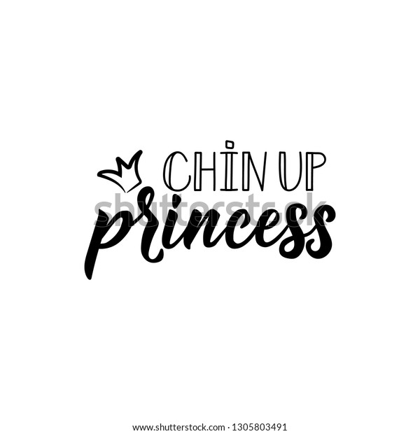Chin Princess Lettering Inspirational Funny Quotes Stock ...