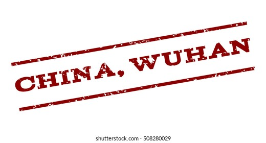 China Wuhan watermark stamp. Text caption between parallel lines with grunge design style. Rubber seal stamp with dust texture. Vector dark red color ink imprint on a white background.