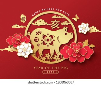 Chinese new year 2019 greeting with  zodiac sign year of the pig and flowers. Chinese translate: pig, auspicious and best wishes