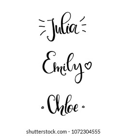 Chloe, Julia, Emily - Female names made in lettering style. template for invitation and greeting cards, envelopes, t-shirts, stickers. Vector composition