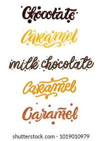 Chocolate and Caramel hand drawn lettering quote, liquid, sweet and glossy letters isolated on white background.