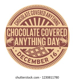Chocolate Covered Anything Day, December 16, rubber stamp, vector Illustration
