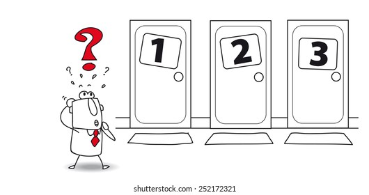 Choice at the door. Joe is in front of three doors. Which to open ? The choice is very hard