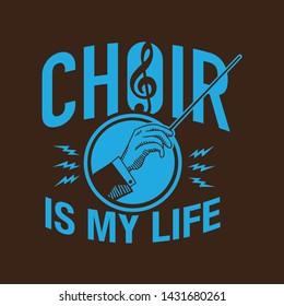 Choir is My Life Vector Emblem Design