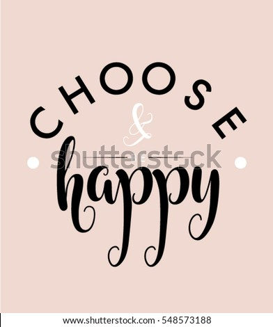 Choose Happy Be Happy Quote Print Stock Vector Royalty Free