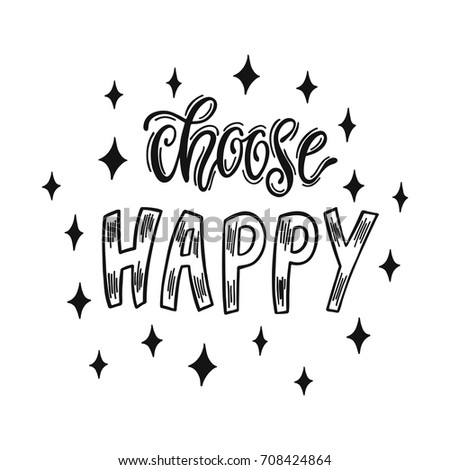 Choose Happy Handwritten Inspirational Quote About Stock Vector