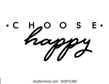 Choose happy quote print in vector.