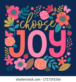 """""""Choose joy"""" colorful typography design with floral border for greeting card. Positive thinking concept with cute hand drawn illustration"""