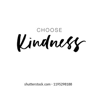 Choose kindness postcard. Hand drawn brush style modern calligraphy. Vector illustration of handwritten lettering.
