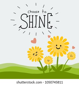 Choose to shine word and cute sunflower cartoon doodle vector illustration