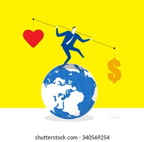 Choosing the money or your mind-A businessman is trying to keep balance and stand on a earth, he lifts up lever,one side is heart and the other is money.