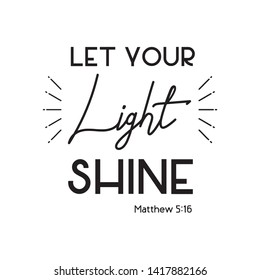 "christian bible verse ""let you light shine"" Matthew 5:16 on white background vector illustration"