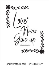"""christian bible verse """"Love never give up""""1 Corinthians 13:7 on white background vector illustration"""