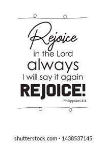 """Christian bible verse """"Rejoice in the lord always i will say it again rejoice!"""" Philippians  4:4  on white background vector illustration"""