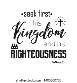 "Christian bible verse ""seek first his kingdom and his righteousness "" Matthew 6:33 on white background vector illustration"