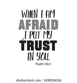 """Christian bible verse """"when i am afraid i put my trust in you"""" Psalm 56:3  on white background vector illustration"""