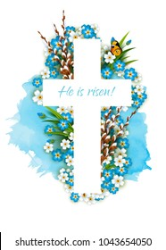 Christian cross with inscription - He is risen. Willow, white and blue flowers. Easter holiday background. Vector template card. Watercolor stain.