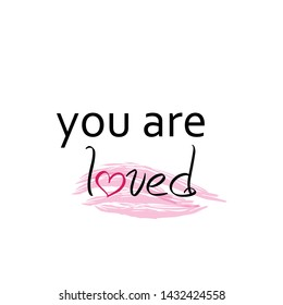 Christian faith, Biblical Phrase, you are loved