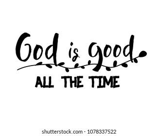 "christian lettering ""god is good all the time"""