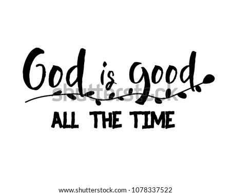 Christian Lettering God Good All Time Stock Vector Royalty Free
