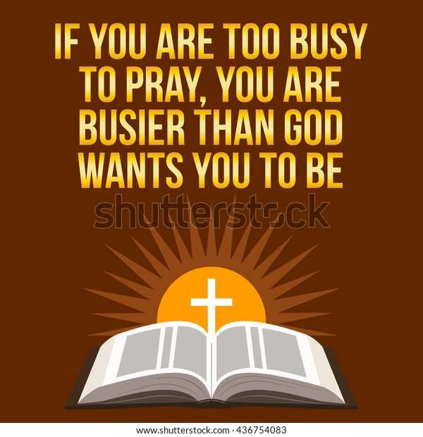 christian motivational quote you busy pray stock vector royalty