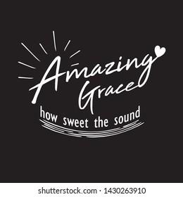 "Christian song lyrics ""amazing grace how sweet the sound"" on black background Vector illustration"
