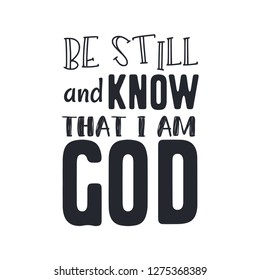 """Christian Vector Biblical Calligraphy style Typography design with elegant swashes & hand-drawn textures & accents from Psalms, """"Be Still and Know that I am God"""" on white background"""