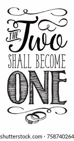 "Christian Vector Biblical Calligraphy style Typography design with elegant swashes & hand-drawn textures & accents from book of Matthew, ""The Two Shall Become One"" on white background"