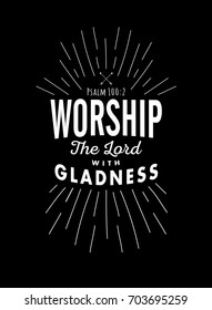 Christian Vector Biblical Emblem from Psalms, Worship the Lord with Gladness with light rays in white on rich black background