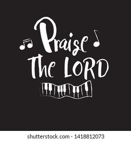 "Christian words ""Praise the Lord"" on black background vector illustration"
