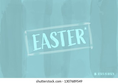 Christian worship and praise. Text : EASTER / Jesus is Risen in watercolor style.