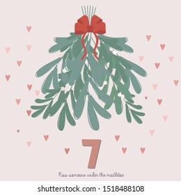 Christmas Advent Calendar, Day 7. Kiss someone under the mistletoe. Mistletoe bush surrounded by hearts. Vector Illustration.