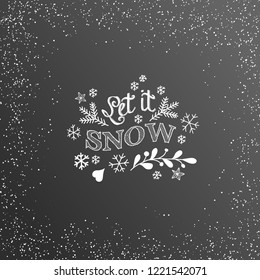 Christmas background with chalk inscription Let it snow on blackboard, vector illustration, eps 10 with transparency