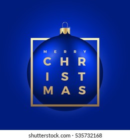 Christmas Ball on Blue Background with Golden Modern Typography Greetings in a Frame. Classy Card or Poster.