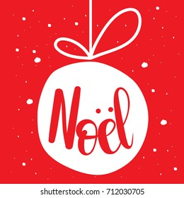 Christmas ball on a red background with snowflakes.Noel,unique hand drawn typographic poster.Vector art.Perfect design for cards, wallpaper, posters, banners, invitations.Xmas design.