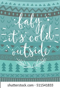 """Christmas card """"baby it`s cold outside"""", hand drawn style. Vector illustration."""