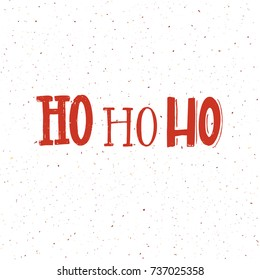 Christmas card design with words ho ho ho. Red lettering on white background