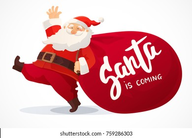Christmas card. Funny cartoon Santa Claus with huge red bag with presents. Hand drawn text - Santa is coming. Red Santa hat. For Christmas and New Year posters, gift tags and labels
