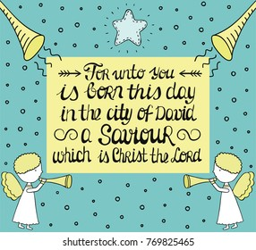 Christmas card with hand lettering For unto you is born in the city of David a Saviour, which is Christ the Lord with star and angels. New Testament. Birth Of Jesus. Holiday. Invitation