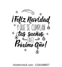 Christmas card. Lettering. calligraphy vector illustration. Spanish text: Merry Christmas. And that your dreams come true in the Next Year. Feliz Navidad