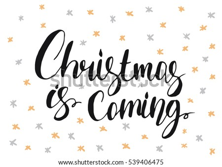christmas is coming greeting card unique handdrawn vector illustration holiday lettering isolated on