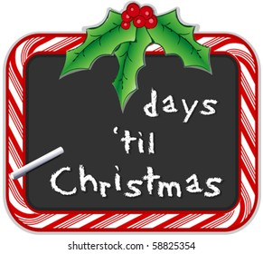 Christmas Count Down.  Fill in the shopping days  'til Christmas on this candy cane blackboard. Copy space, chalk, holly, berries. EPS8 compatible.