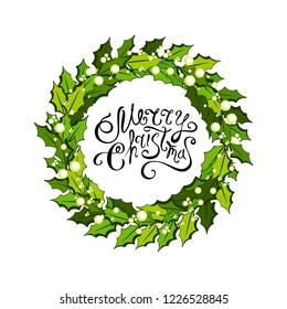 Christmas decorations with holly leaves and white berries. Round wreath with holiday wishes Illustration for xmas and new year design.