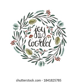 Christmas floral wreath with red berries, leaves and spruce branches and lettering. Joy to the world - vector Christmas greeting card template.