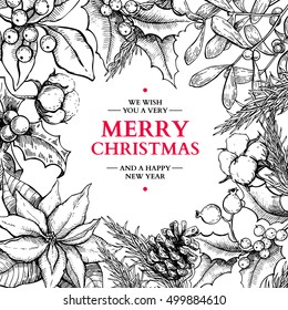 Christmas frame card.Vector hand drawn illustration. Holly, mistletoe, poinsettia, pine cone, cotton, fir tree . Engraved traditional xmas decoration element. Great for greeting card, holiday banner