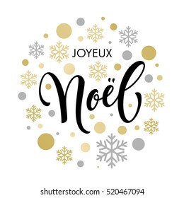 Christmas in French greeting. Joyeux Noel card with golden and silver Christmas ornaments decoration of snowflakes. Calligraphic lettering design on white background