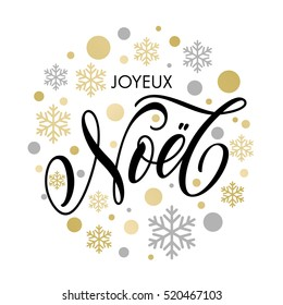 Christmas in French greeting. Joyeux Noel card with golden and silver Christmas ornaments decoration of snowflakes. Joyeux Noel Calligraphic lettering design on white background