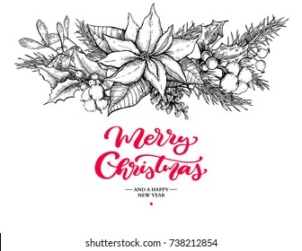 Christmas garland and lettering. Vector hand drawn illustration with holly, mistletoe, poinsettia, pine cone, fir tree. Engraved traditional xmas botanical decoration. Greeting card, holiday banner